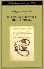 Giorgio Manganelli, Il rumore sottile della prosa