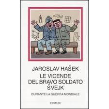 Jaroslav Hašek, Le vicende del bravo soldato Švejk