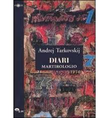 Andrej Tarkovskij, Diari. Martirologio