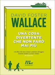 David Foster Wallace, Una cosa divertente che non farò mai più