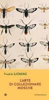 Fredrik Sjöberg, L'arte di collezionare mosche