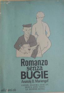 Anatolij Mariengof, Romanzo senza bugie