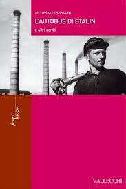 Antonio Pennacchi, L'autobus di Stalin e altri scritti