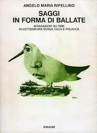 Angelo Maria Ripellino, Saggi in forma di ballate