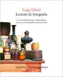 Luigi Ghirri, Lezioni di fotografia, Macerata, Quodlibet