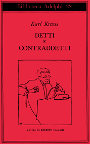 Karl Kraus, Detti e contraddetti, a cura di Roberto Calasso, Milano, Adelphi