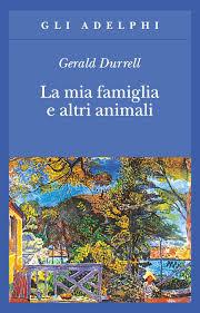 Gerald Durrell, La mia famiglia e altri animali, traduzione di Adriana Motti, Milano, Adelphi