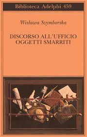 Wisłavwa Szymbroska, Discorso all'ufficio oggetti smarriti, a cura di Pietro Marchesani, Milano, Adelphi