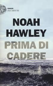 Noah Hawley, Prima di cadere, traduzione di Marco Rossari, Torino, Einaudi